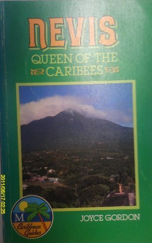 Nevis: Queen of the Caribees (Caribbean Guides Series)